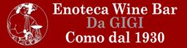 Enoteca a Como – Wine Bar - Da Gigi